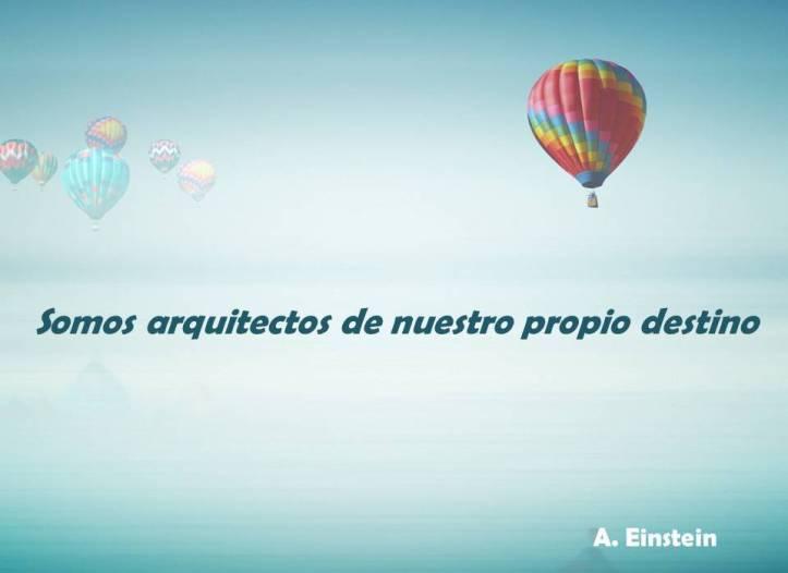 Somos arquitectos de nuestro propio destino